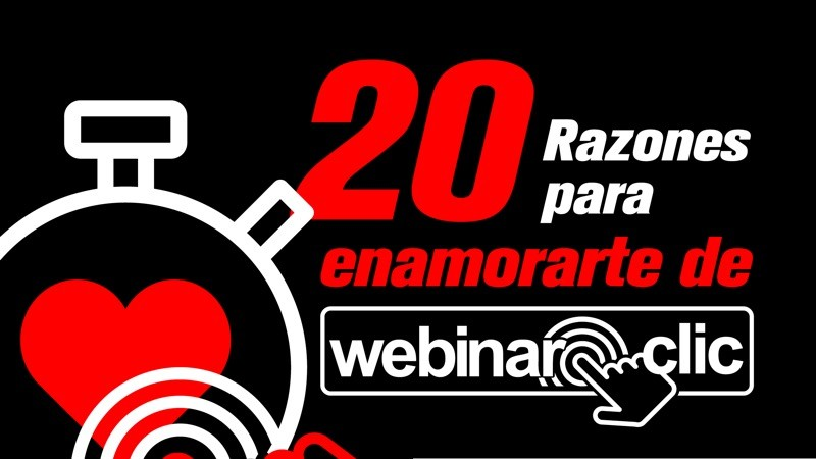 20 razones para enamorarte de WebinarClic